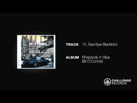 play video:Bill O'Conell - Bye Bye Blackbird