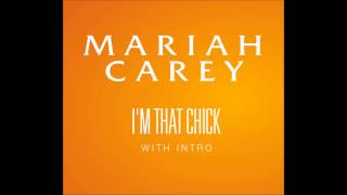 Mariah Carey - I'm That Chick (with Intro)