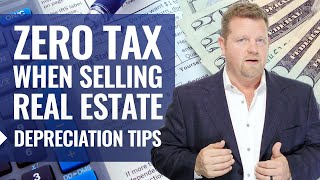 [Legally] Pay ZERO Tax When Selling Real Estate Even If A Rental - 121 Exclusion & Depreciation Tips