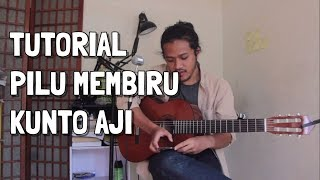 Tutorial Gitar Pilu Membiru   Kunto Aji