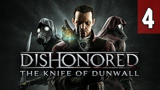 Dishonored The Knife of Dunwall DLC Gameplay Walkthrough - Part 4 Legal District Let's Play