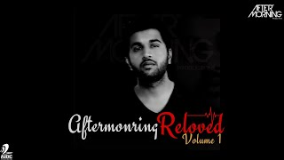Aftermorning Reloved The Album | Nonstop Bollywood Chillout Mix