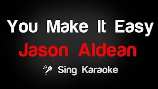 Jason Aldean   You Make It Easy Karaoke Lyrics