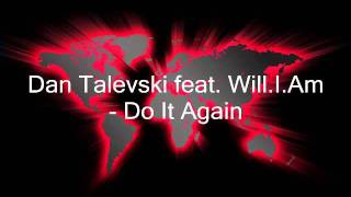 Dan Talevski feat. Will.I.Am - Do It Again