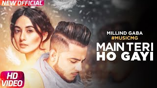 Main Teri Ho Gayi | Millind Gaba | All In One  | Speed Records | Punjabi hits | Punjabi Suparahit