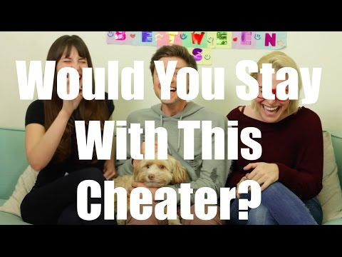Would You Stay With This Cheater? / Just Between Us