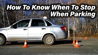 How to know when to stop when parking-driving tutorial