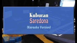 Kuburan   Saredona (KARAOKE TANPA VOCAL)