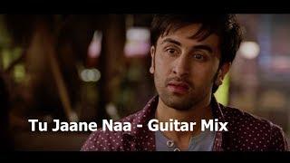 Tu Jaane Naa | Atif Aslam | Guitar Mix | Sung By Hardik Purohit
