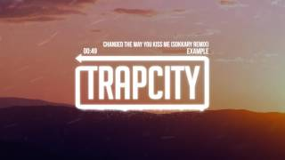Example - Changed The Way You Kiss Me (Sokkary Remix)