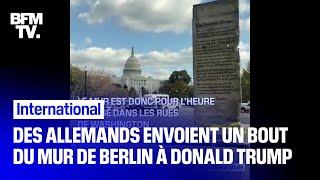 Quand une association allemande tente d'offrir à Donald Trump un morceau du mur de Berlin