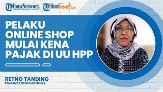 Mengulik UU HPP, Pelaku Online Shop Mulai Kena Pajak dan Nilai Bebas Pajak Naik Jadi Rp60 Juta
