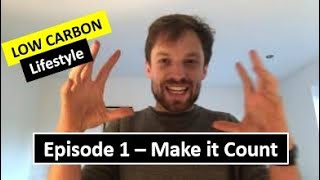 HOW TO COUNT YOUR EMISSIONS - Episode 1 - Low Carbon Lifestyle