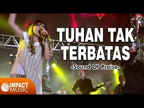 Sound Of Praise - Tuhan Tak Terbatas Mp3