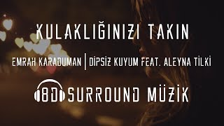 Emrah Karaduman   Dipsiz Kuyum Feat. Aleyna Tilki (8D Müzik)