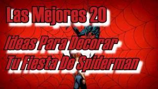 Las Mejores Ideas Para Decorar Tu Fiesta De Spiderman