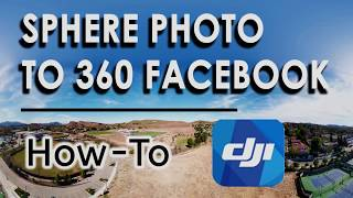 How To Post Sphere Photo as 360 Panorama on Facebook - DJI GO 4 App - Mavic Pro/Platinum/Air/Spark
