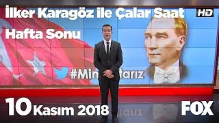 Çalar Saat Special – 10 November 2018