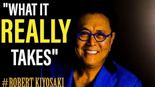 WHAT IT TAKES: 99% OF BILLIONAIRES THINK LIKE THIS! - Learn How To Think Correctly | Robert Kiyosaki