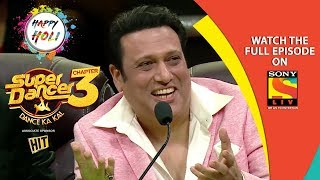 Super Dancer - Chapter 3 | Ep 25 | Holi Special With Govinda  | 23rd March, 2019