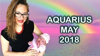 AQUARIUS May 2018. A New 7 Year Cycle BEGINS for AQUA! MORE STABILITY & Family PROSPERITY!