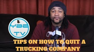 HOW TO QUIT A TRUCKING COMPANY AS A DRIVER - TUNE