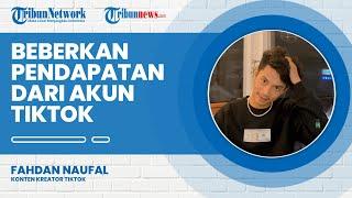 Makin Dikenal dan Digandrungi Wanita di TikTok, Fahdan Beberkan Pendapatan dari TikTok