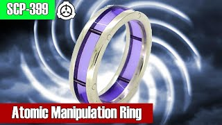 SCP-399 Atomic Manipulation Ring | safe class scp | Transfiguration scp