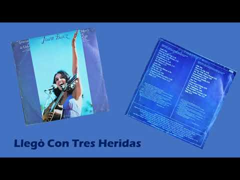 Llegò Con Tres Heridas/Joan Baez 1974