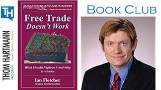 Book Reading: 'Free Trade Doesn't Work' by Ian Fletcher