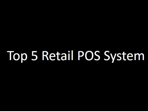 Video Best top 5 retail POS System
