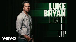 Luke Bryan - Light It Up (Audio) - Video Youtube