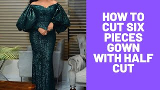 How to Cut Six Pieces Gown with Half Cut | Six Pieces Gown Pattern with Ball Sleeves | 6pieces Gown