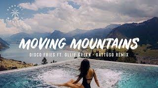 Disco Fries ft. Ollie Green - Moving Mountains (GATTÜSO Remix) [Lyrics]