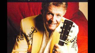 Bill Anderson   I never once stopped loving you