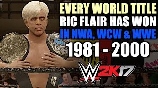 WWE 2K17: Every World Title Ric Flair Has Won in NWA, WCW & WWE (1981 - 2000)