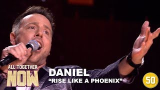 All Together Now: Daniel - Rise Like A Phoenix