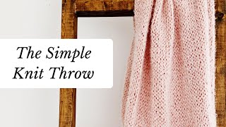 How To Knit The Simple Knit Hygge Throw | Knitting Pattern For Beginners • How To Knit • Stockinette