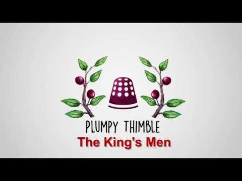 Plumpy Thimble: The King's Men Review