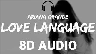 Ariana Grande - Love Language (8D Audio)