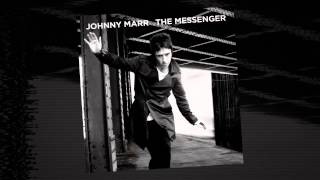 Johnny Marr - The Messenger [Official Audio - Taken from The Messenger]