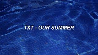 TXT (투모로우바이투게더) 'Our Summer' Easy Lyrics