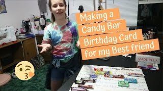 Making A Candy Bar Birthday Card For My Bestfriend