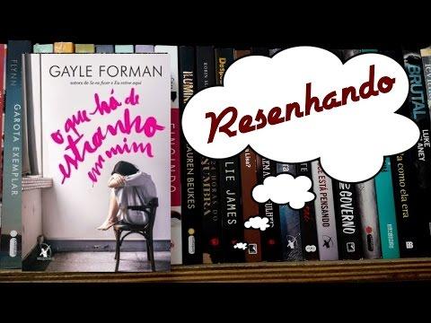 Resenha: O que há de estranho em mim por Gayle Forman