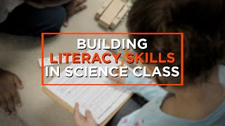 4 Ways to Build Literacy Into Science Lessons