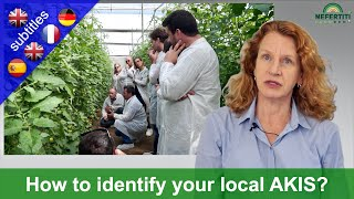 How to identify your local Agricultural Knowledge and Innovation System AKIS – explained in 7 steps