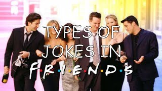 [Friends] Types Of Humor Used In Friends