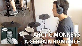 Arctic Monkeys - A Certain Romance - Drum Cover (HD)
