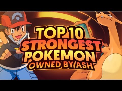 Top 10 Strongest Pokemon Owned by Ash