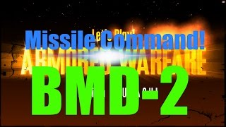 Let's Play Armored Warfare with Musashi BMD-2: Missile Command!